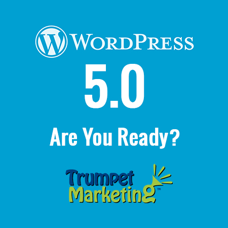 WordPress 5.0 - Trumpet Marketing WordPress Experts