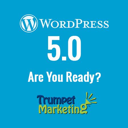 WordPress 5.0 - Trumpet Marketing WordPress Experts
